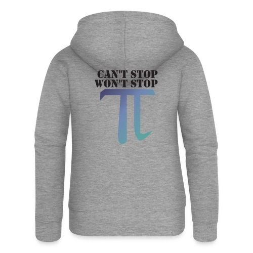 Pi Day Cant Stop Wont Stop Shirt Hell - Frauen Premium Kapuzenjacke