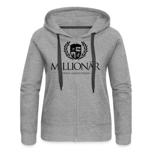 Millionär ohne Ausbildung Hoodie - Frauen Premium Kapuzenjacke