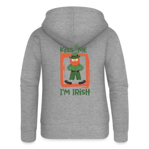 Kiss me - I'm Irish: St. Patrick's Day - Women's Premium Hooded Jacket