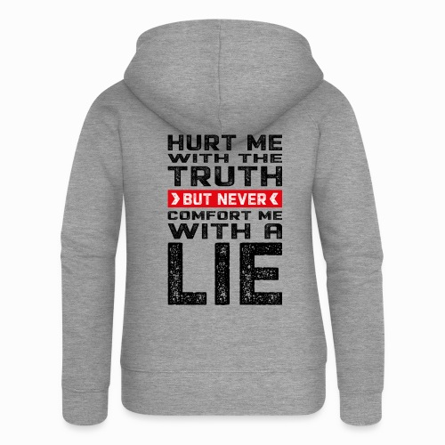 Hurt me with the truth - Women's Premium Hooded Jacket