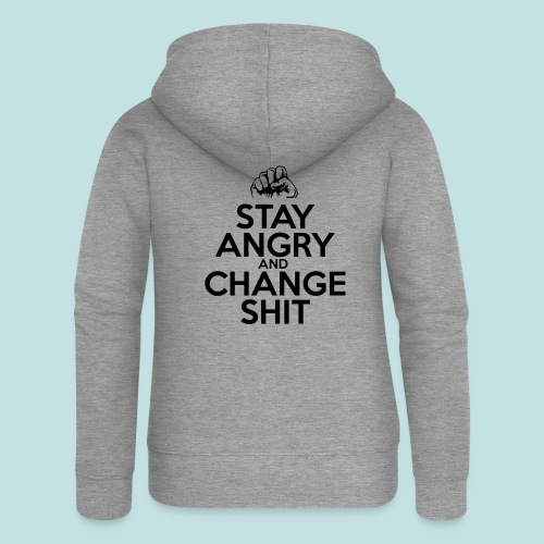 Stay Angry - Women's Premium Hooded Jacket