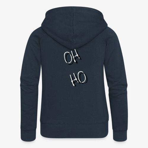 OH HO - Women's Premium Hooded Jacket