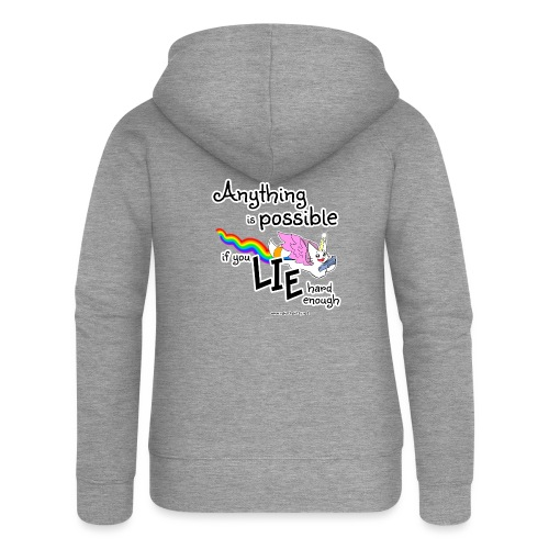 Anything Is Possible if you lie hard enough - Women's Premium Hooded Jacket