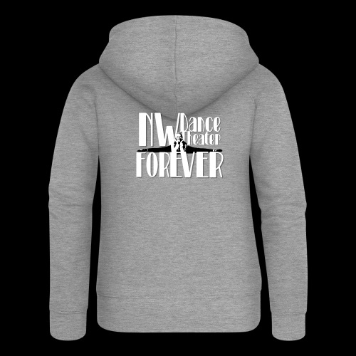NW Dance Theater Forever [DANCE POWER COLLECTION] - Women's Premium Hooded Jacket