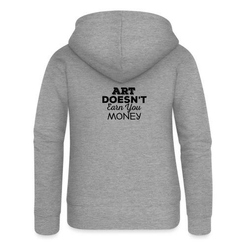 Art Doesnt Earn You Money - Vrouwenjack met capuchon Premium