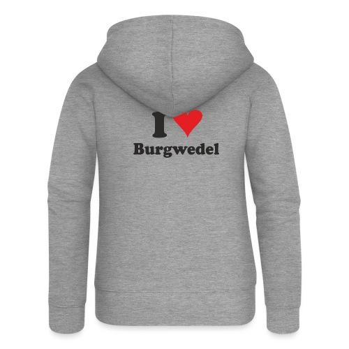 I Love Burgwedel - Frauen Premium Kapuzenjacke