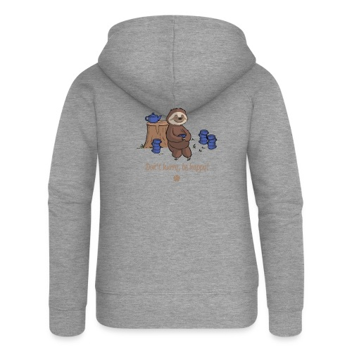 Sloth chills Do not hurry, be happy :) - Women's Premium Hooded Jacket