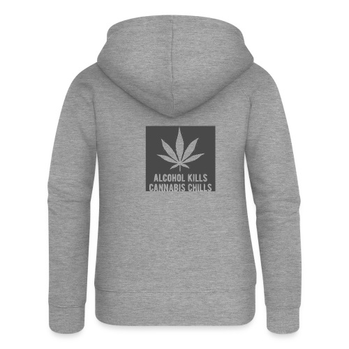 Alcohol Kills, Cannabis Chills - Women's Premium Hooded Jacket