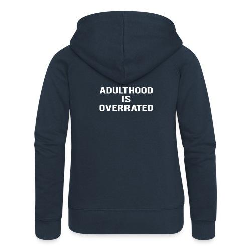 Adulthood Is Overrated - Women's Premium Hooded Jacket