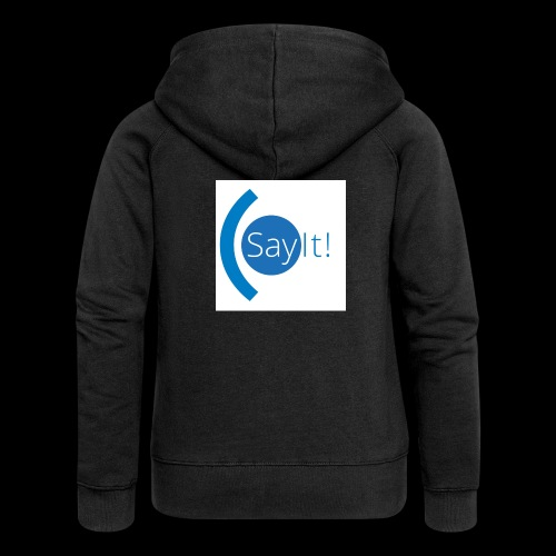 Sayit! - Women's Premium Hooded Jacket
