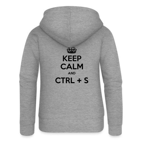 Keep Calm and CTRL+S - Veste à capuche Premium Femme