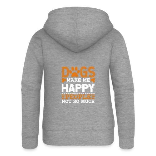 Dogs make me happy - People not so much - Frauen Premium Kapuzenjacke