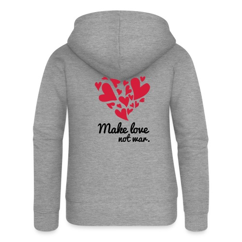 Make Love Not War T-Shirt - Women's Premium Hooded Jacket