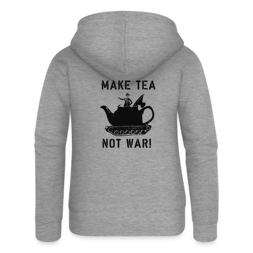 Make Tea not War! - Women's Premium Hooded Jacket