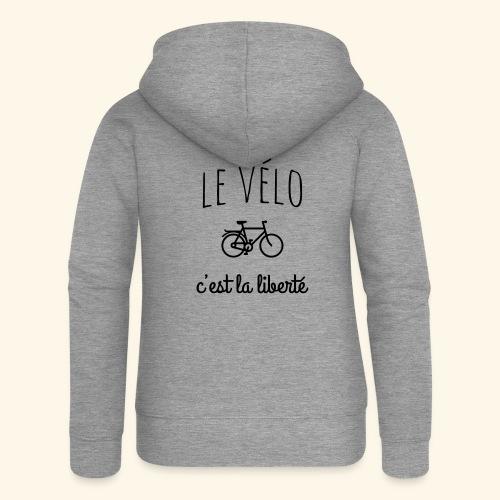 Le vélo c'est la liberté - Veste à capuche Premium Femme