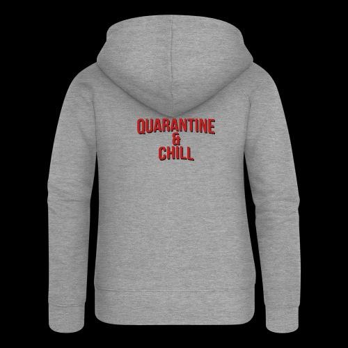 Quarantine & Chill Corona Virus COVID-19 - Frauen Premium Kapuzenjacke