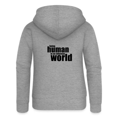 Being human in an inhuman world - Women's Premium Hooded Jacket