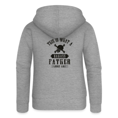 This Is What A Badass Father Looks Like - Women's Premium Hooded Jacket