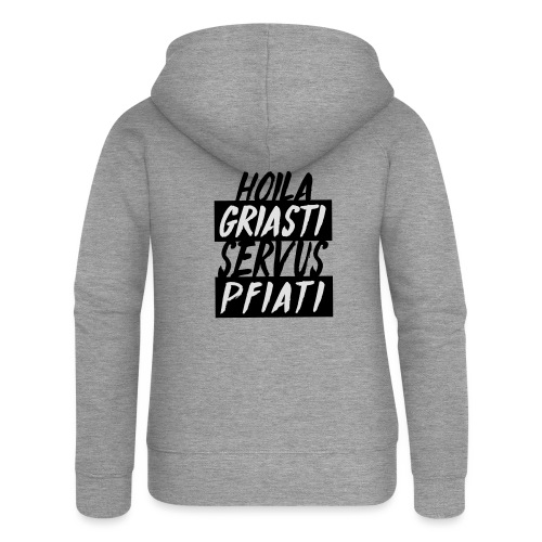 Hoil Griasti | Uni Sex Hoodie - Frauen Premium Kapuzenjacke
