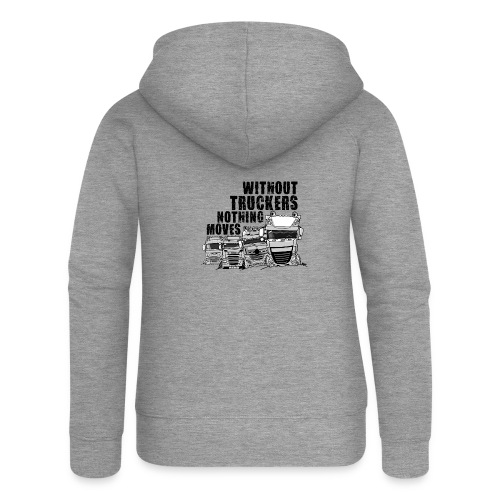 0911 without truckers nothing moves - Vrouwenjack met capuchon Premium