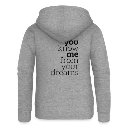 you know me from your dreams - Frauen Premium Kapuzenjacke