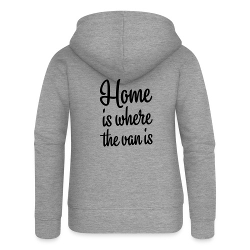 Home is where the van is - Autonaut.com - Women's Premium Hooded Jacket