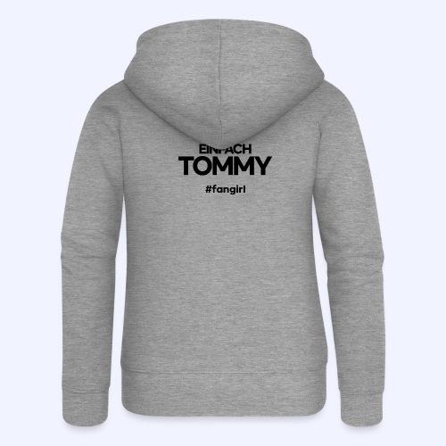 Einfach Tommy / #fangirl / Black Font - Frauen Premium Kapuzenjacke