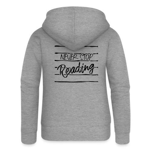0208 Niemals aufhören zu lesen | bookrebels - Women's Premium Hooded Jacket