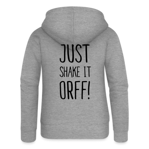 Just Shake It Orff - Frauen Premium Kapuzenjacke