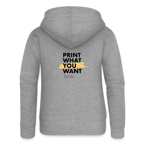 Print what you want - Felpa con zip premium da donna