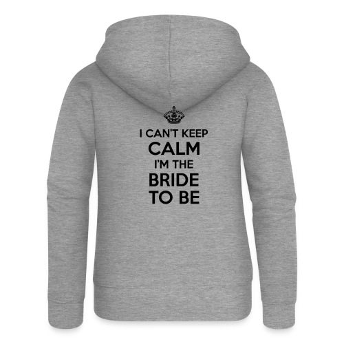 I can't keep calm, I'm the bride to be! - Vrouwenjack met capuchon Premium