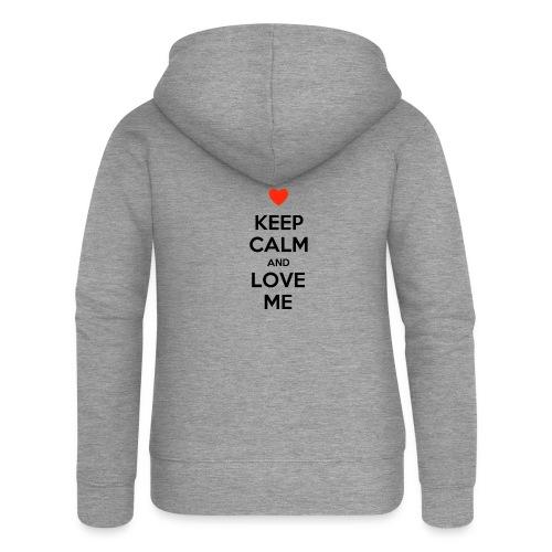 Keep calm and love me - Felpa con zip premium da donna
