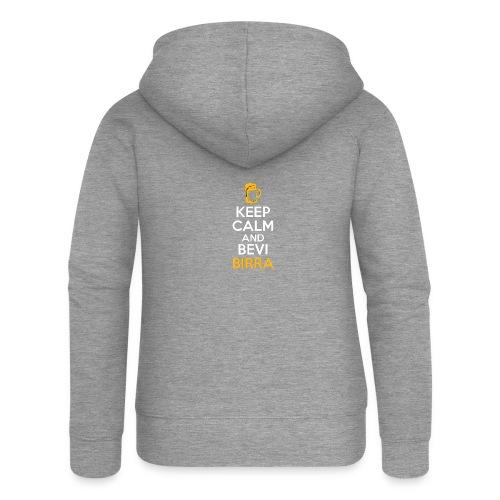 KEEP CALM AND BEVI BIRRA - Felpa con zip premium da donna