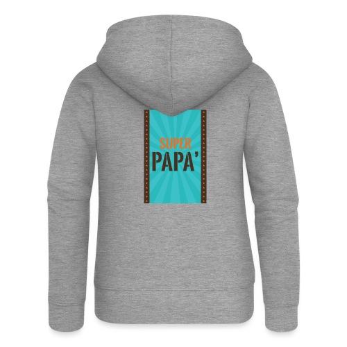 SUPER PAPà - Felpa con zip premium da donna
