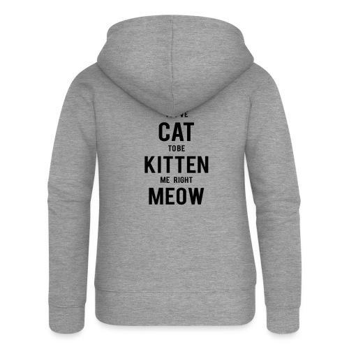 CAT to be KITTEN me - Frauen Premium Kapuzenjacke
