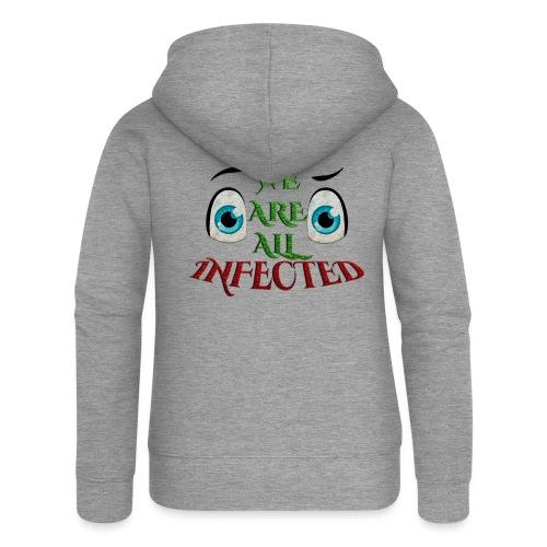 We are all infected -by- t-shirt chic et choc - Veste à capuche Premium Femme