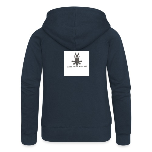Dont mess whith me logo - Women's Premium Hooded Jacket