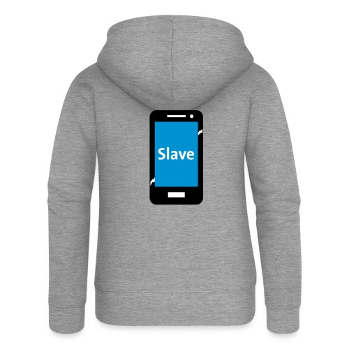 Slave to my phone 1 - Vrouwenjack met capuchon Premium