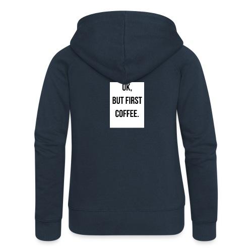 flat 800x800 075 fbut first coffee - Vrouwenjack met capuchon Premium