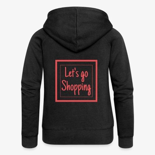 Let's go shopping - Felpa con zip premium da donna