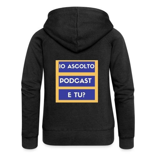 Ascolto podcast 2 - Felpa con zip premium da donna