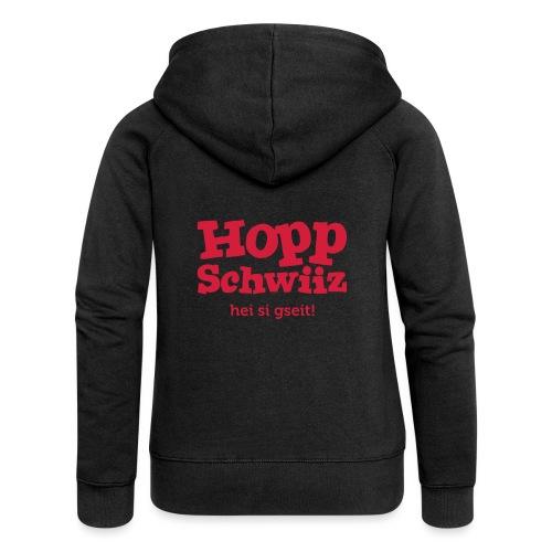 Hopp-Schwiiz hei si gseit - Frauen Premium Kapuzenjacke