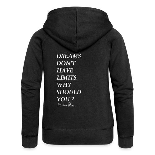 DREAMS DON'T HAVE LIMITS - Veste à capuche Premium Femme