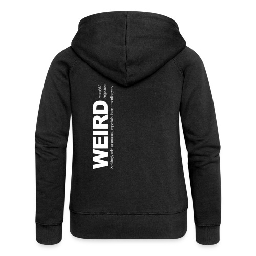 WIERD BW - Women's Premium Hooded Jacket