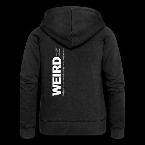 WIERD BW - Women's Premium Hooded Jacket