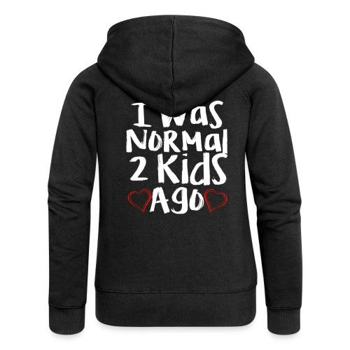 I was normal 3 kids ago - Vrouwenjack met capuchon Premium