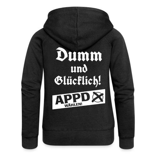 Dumm und glücklich - APPD wählen! - Frauen Premium Kapuzenjacke