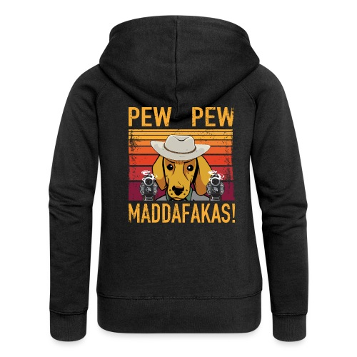 PEW PEW Maddafakas! Dackel Cowboy Vintage funny - Frauen Premium Kapuzenjacke