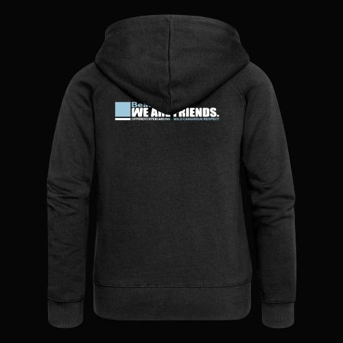 We are friends - Veste à capuche Premium Femme