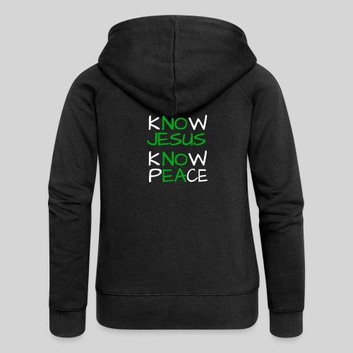 know Jesus know Peace - kenne Jesus kenne Frieden - Frauen Premium Kapuzenjacke